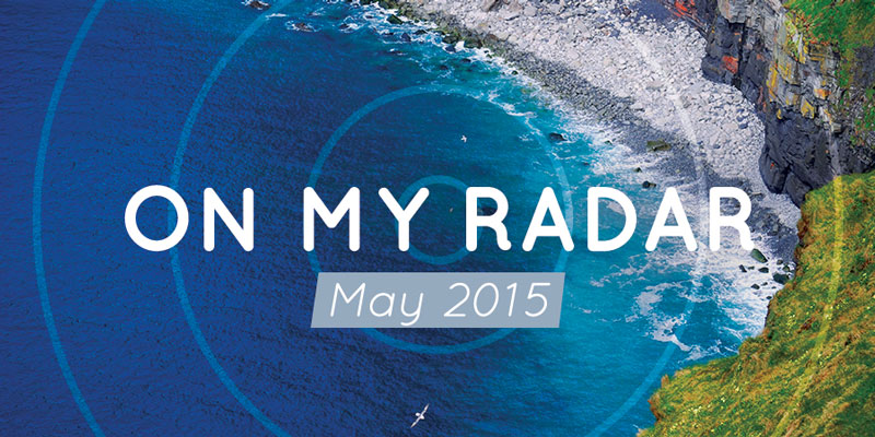 On My Radar: May 2015 — All things travel for home, work and away, inspired by water. #style #travel #decor #global #food #getaway #wanderlust | CameraAndCarryOn.com
