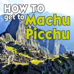 A Complete DIY Traveler's Guide to Reaching MACHU PICCHU!