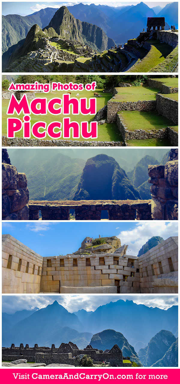 Amazing Photos of Machu Picchu | CameraAndCarryOn.com
