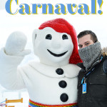 """Joyeux Carnaval!"" A 400lb Snowman, a Festival, and a Touch of Frostbite"